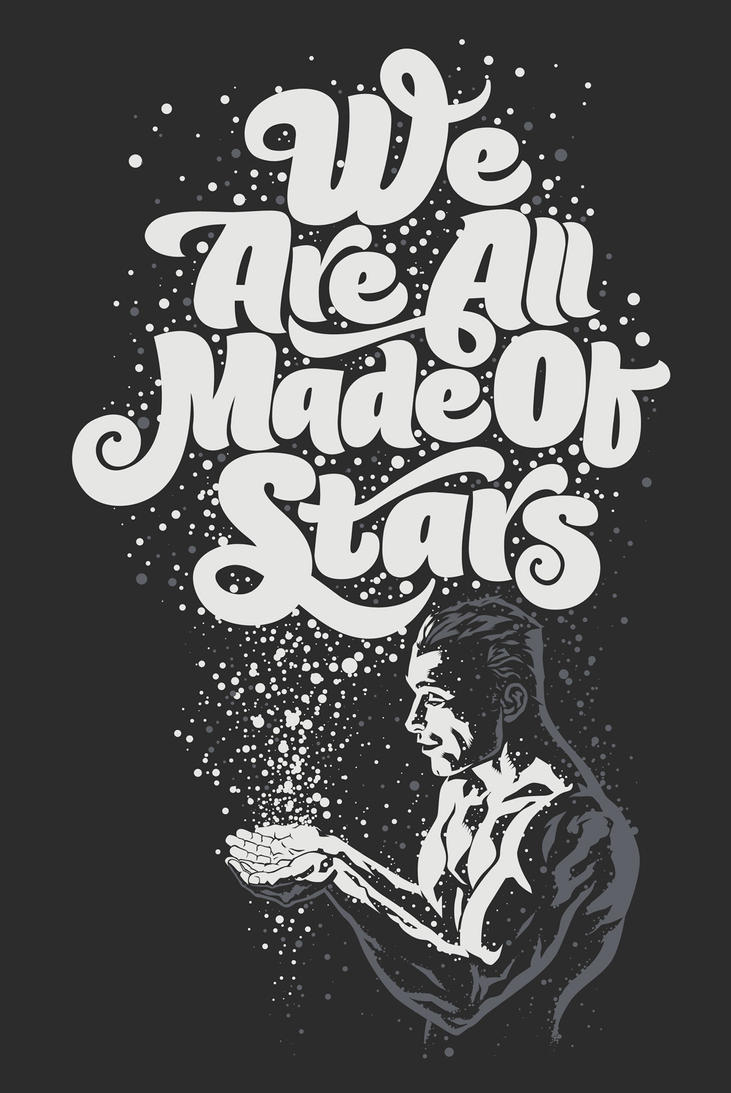 We Are All Made Of Stars by Rusc