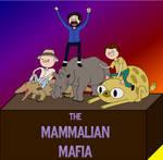 The Mammalian Mafia