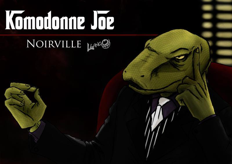 Komodonne Joe [Noirville] by MikaelisYagos