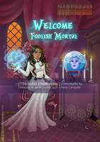 Welcome Foolish Mortal by Mokolat-Illustr