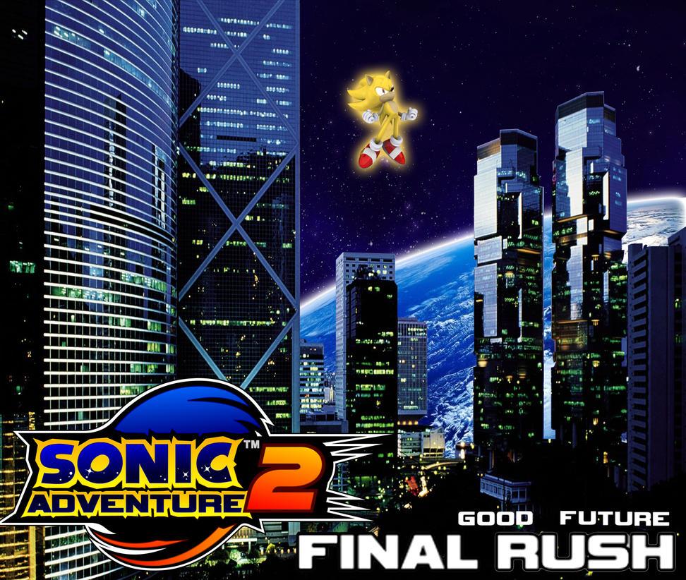 SA2 - Final Rush Good Future by Gaming-Master