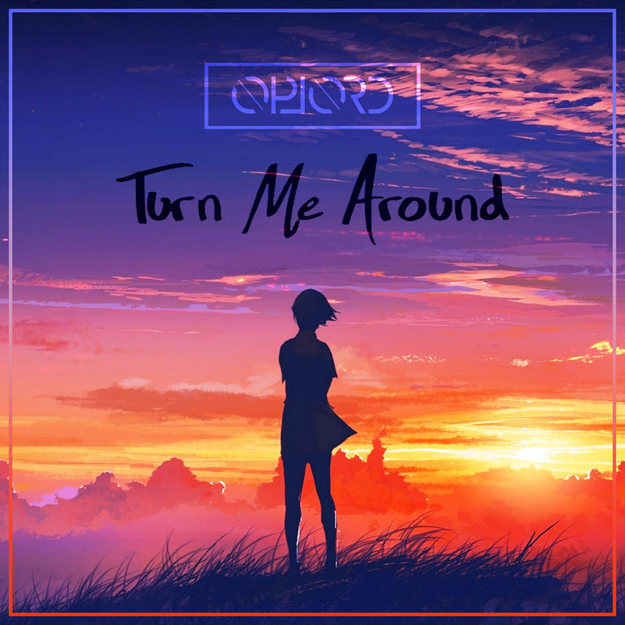 OpLord - Turn Me Around (Cover Art) by Gaming-Master