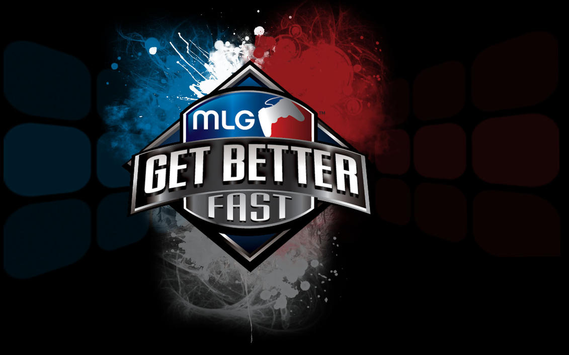 MLG Get Better Fast Wallpaper By ITzDoCiLe