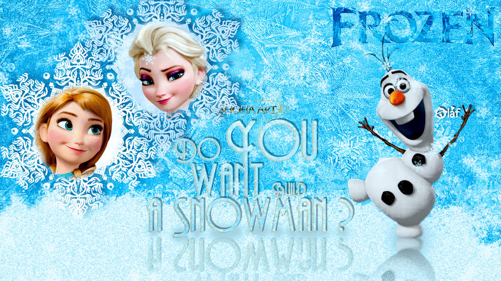 Frozen : Do you want to build a snowman ? by Shofia-kim13 on ...