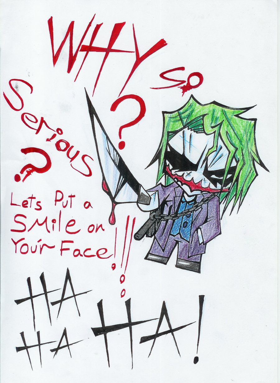 Why So Serious? Ha Ha Ha by toywizdood01