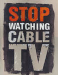 Stop Watching Cable TV