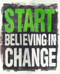 Start Believing In Change by stormystranger