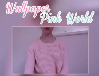 Wallpaper - Pink World by LittlePrettyFlowers