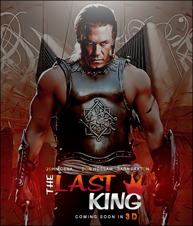 John Cena MOVIE - THE LAST KING by DARKEYES2010 on DeviantArt
