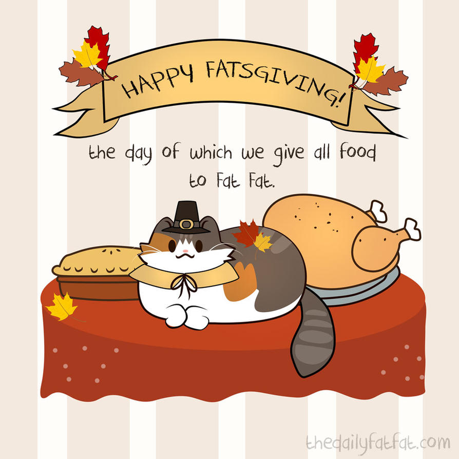 Happy Fatsgiving by AstuteObservations