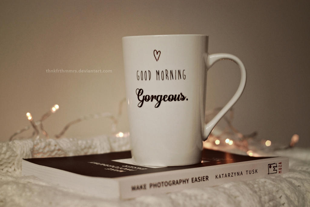 Good morning by thnkfrthmmrs