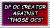 Against THOSE OCs stamp by JaxxyLupei