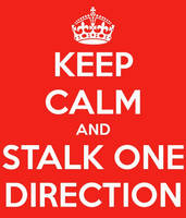 Keep calm and stalk One Direction by ShayHart