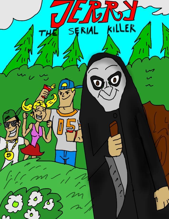 Jerry The Serial Killer by HINCAPIE319