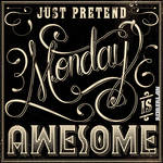 Monday is Awesome