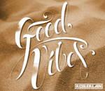 Good Vibes Type treatment