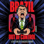 Brazil Out of Control