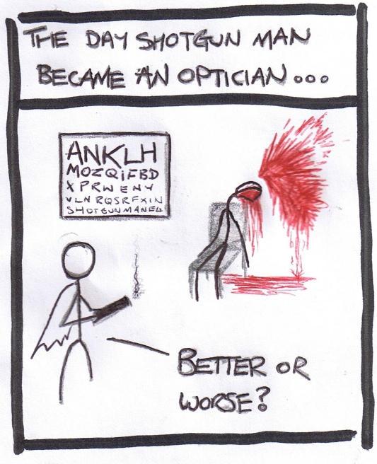 Shotgun Man4 Optician
