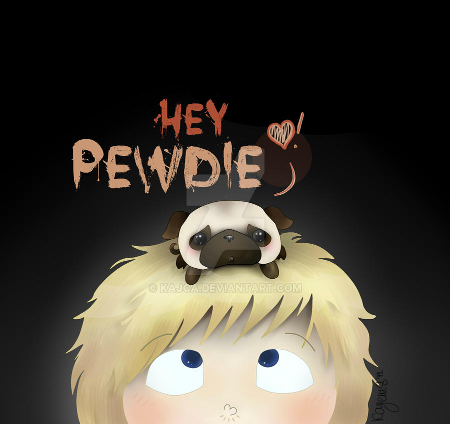 Hey Pewdie! by kaJca