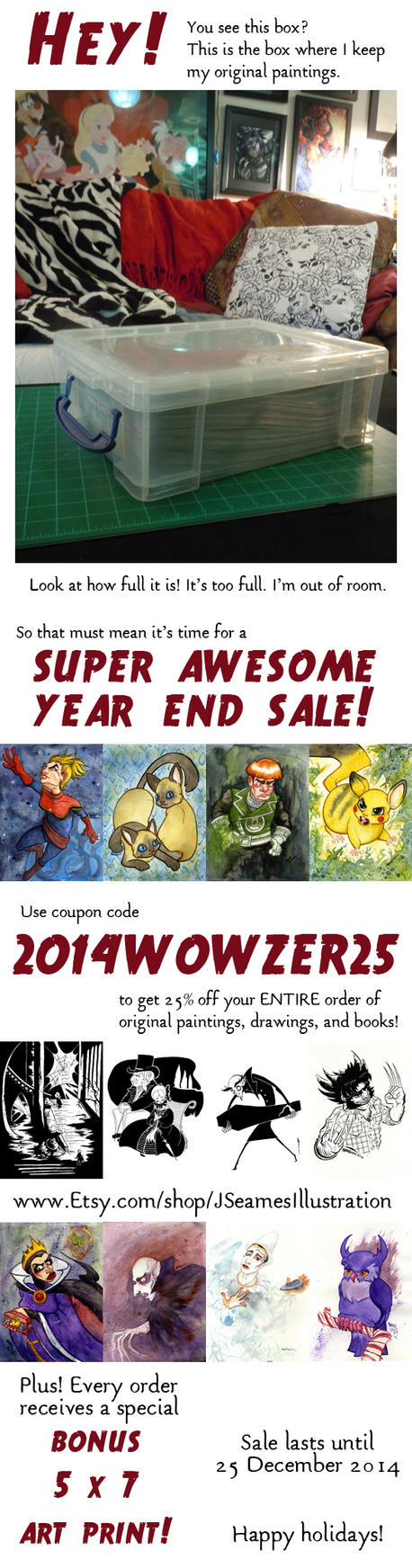 Super Awesome Year End Art Sale by JoJo-Seames