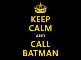keep calm and call batman by nicoskye