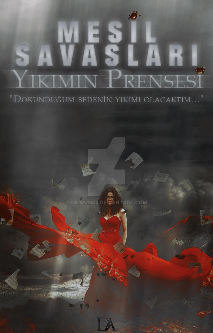 Mesil Savaslari Yikimin Prensesi [Wattpad Cover] by dilan1903