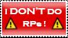I don't do RPs. by DRACOICE
