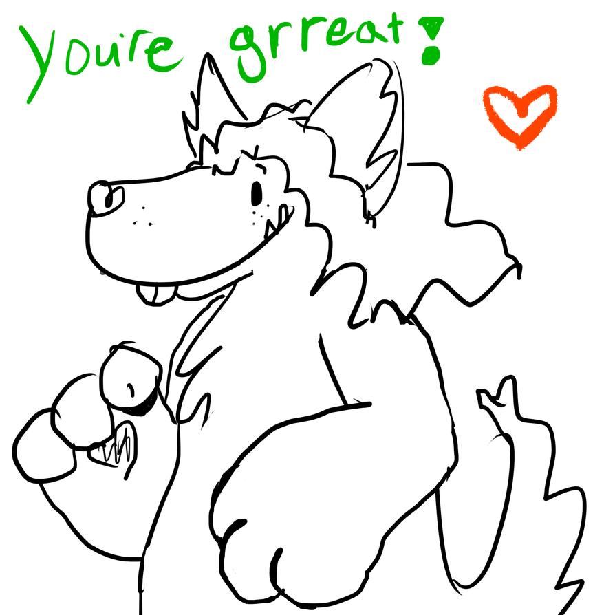 You're grreat! by kittenScientist