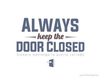 Always keep the door close