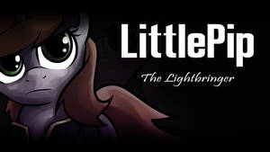 LittlePip - The Lightbringer