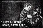 Just a little joke Batman! by smile-xvillainco