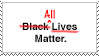 All Lives Matter Stamp by Okitakehyate