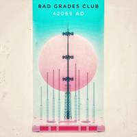 BAD GRADES CLUB // 42069 AD by jesse