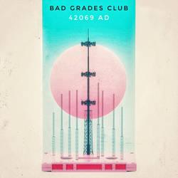 BAD GRADES CLUB // 42069 AD