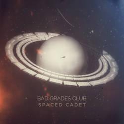 BAD GRADES CLUB // SPACED CADET
