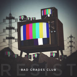 BAD GRADES CLUB // RESIST