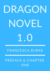 dragonnovel 1.0 Chapter One by ToBeQuiteFrank