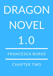dragonnovel 1.0 Chapter Two by ToBeQuiteFrank