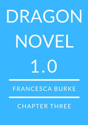 dragonnovel 1.0 Chapter 3 by ToBeQuiteFrank