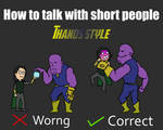 How to talk to short people - Thanos style by Amaruay