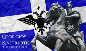 Georgios Kastriotis - The Greek Hero