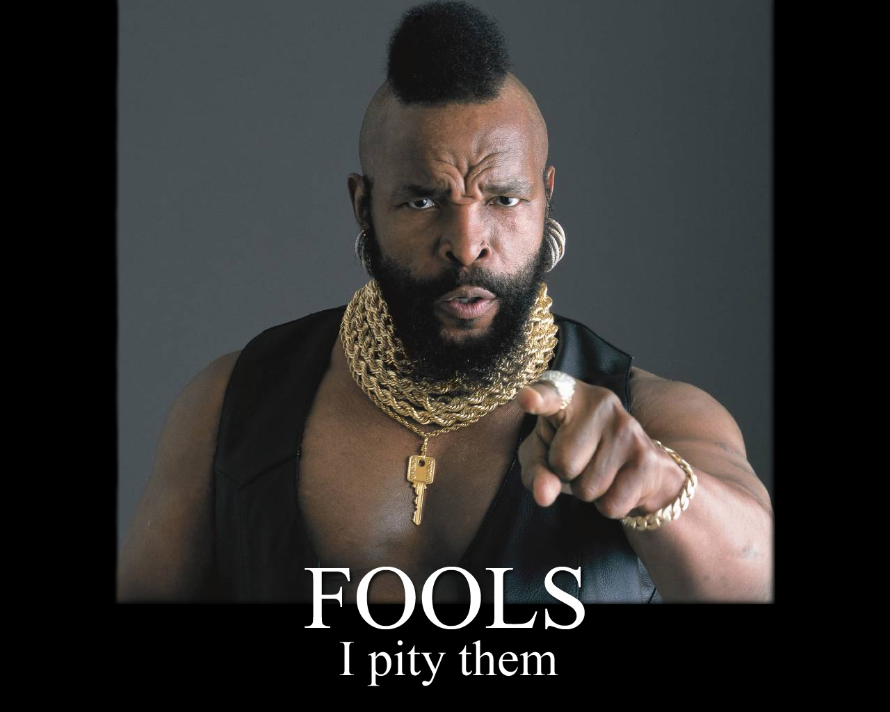 Image result for pity the fool