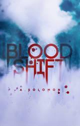 Blood Shift by CallMeHarbinger96