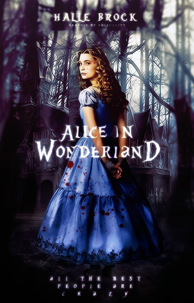 Alice In Wonderland by CallMeHarbinger96