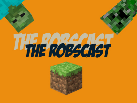 The Robscast - (Youtube project) by Cole115x