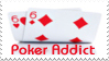 Poker Addict by charcoaledsoul