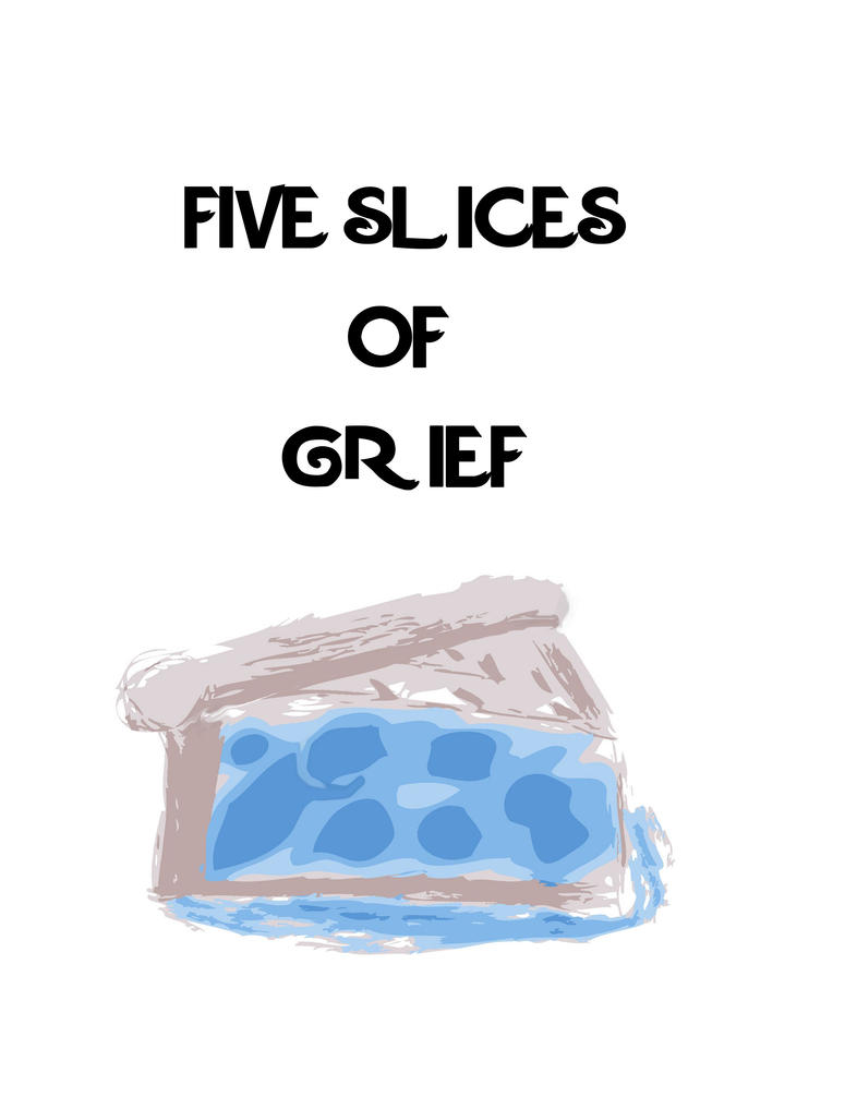 Story: Five Slices of Grief