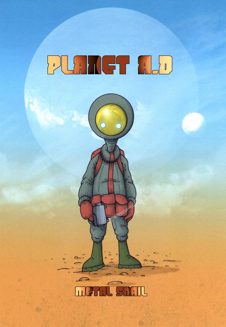 Planet A.D by MetalSnail