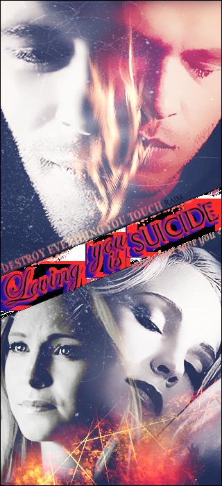 Klaus+Caroline - Loving you is suicide