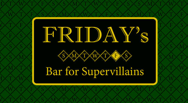 Friday's Bar for Supervillians - Volume 1